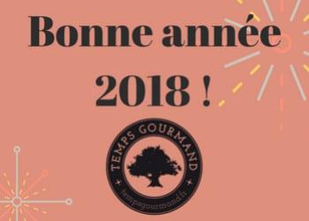 Temps Gourmand vous souhaite une bonne année 2018 !